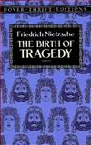 The Birth of Tragedy, Friedrich Wilhelm Nietzsche, 0486285154