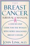 The Breast Cancer Survival Manual, John S. Link and John Link, 0805055150