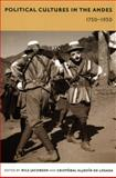 Political Cultures in the Andes, 1750-1950, , 0822335158