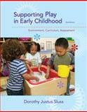 Supporting Play in Early Childhood : Environment, Curriculum, Assessment, Dorothy Justus Sluss, 1285735153