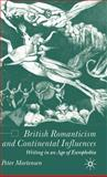 British Romanticism and Continental Influences : Writing in an Age of Europhobia, Mortensen, Peter, 1403915156