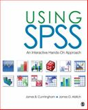 Using SPSS : An Interactive Hands-On Approach, Cunningham, James B. and Aldrich, James O. (Oliver), 1412995159