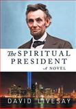 The Spiritual President, David Livesay, 1477275150
