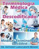 Terminologia Medica Descodificado, Anthony Bendik, 1490975152