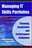 Managing IT Skills Portfolios : Planning, Acquisition, and Performance Evaluation, Nakayama, Makoto and Sutcliffe, Norma, 1591405157