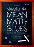 Managing the Mean Math Blues : Math Study Skills for Student Success, Ooten, Cheryl and Meek, Emily, 0132295156