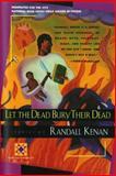 Let the Dead Bury Their Dead 1st Edition