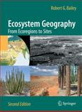 Ecosystem Geography : From Ecoregions to Sites, Bailey, Robert G., 0387895159