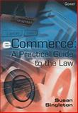 ECommerce : A Practical Guide to the Law, Singleton, Susan, 0566085151
