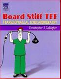 Board Stiff TEE : Transesophaegeal Echocardiography, Gallagher, Christopher J. and Ginsberg, Steven, 0750675152