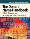 The Domain Name Handbook : High Stakes and Strategies in Cyberspace, Rony, Ellen and Rony, Peter, 0879305150
