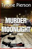 Murder in the Moonlight, Tyrone Pierson, 143896515X