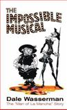 The Impossible Musical, Dale Wasserman, 1557835152
