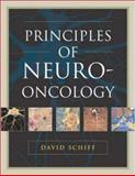Principles of Neuro-Oncology, Schiff, David and O'Neill, Brian Patrick, 0071425152