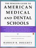 The Penguin Guide to American Medical and Dental Schools, Harold R. Doughty, 0140275150