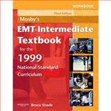 EMT-Intermediate : The 1999 National Standard Curriculum, Shade, Bruce R., 0323045154