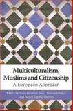 Multiculturalism, Muslims and Citizenship : A European Approach, Zapate-Barrero, Ricard and Modood, Tariq, 041535515X