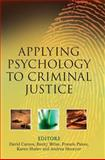 Applying Psychology to Criminal Justice, , 0470015152
