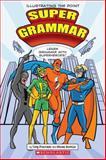 Super Grammar, Tony Preciado, 0545425158