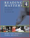 Reading Matters 4 : An Interactive Approach to Reading, Wholey, Mary Lee, 061847515X