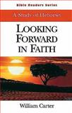 Looking Forward in Faith, William Carter, 0687095158