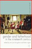 Gender and Fatherhood in the Nineteenth Century, , 140399515X
