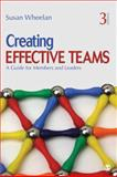 Creating Effective Teams : A Guide for Members and Leaders, Wheelan, Susan A., 1412975158