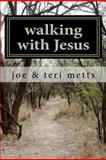 Walking with Jesus, joe metts, 1466365153
