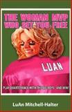 The Woman MVP Who Set You Free, LuAn Mitchell-Halter, 1933715154