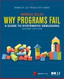 Why Programs Fail : A Guide to Systematic Debugging, Zeller, Andreas, 0123745152