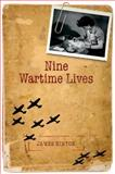 Nine Wartime Lives : Mass Observation and the Making of the Modern Self, Hinton, James, 0199605157