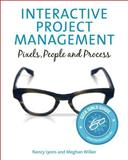 Interactive Project Management, Nancy Lyons and Meghan Wilker, 0321815157