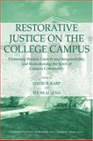 Restorative Justice on the College Campus : Promoting Student Growth and Responsibility, and Reawakening the Spirit of Campus Community, David R. Karp, 0398075158