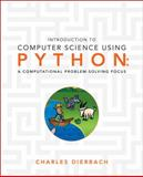 Introduction to Computer Science Using Python : A Computational Problem-Solving Focus, Dierbach, Charles, 0470555157