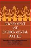 Government and Environmental Politics : Essays on Historical Developments since World War Two, , 0943875153
