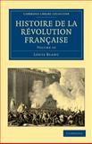 Histoire de la Révolution Française, Blanc, Louis, 1108035159