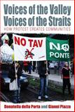 Voices from the Valley, Voices of the Straits : How Protest Creates Communities, Della Porta, Donatella, 1845455150
