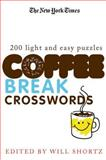 The New York Times Coffee Break Crosswords, Will Shortz and New York Times Staff, 0312375158