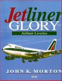 Jetliner Glory : Airliner Liveries, Morton, John, 0760305153