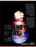The End of the Age, Payne, J. L., 0971105154