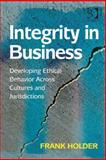 Integrity in Business : Developing Ethical Behaviour Across Cultures and Jurisdictions, Holder, Frank, 1409465152