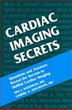 Cardiac Imaging Secrets, Weissman, Neil J. and Adelmann, Gabriel A., 1560535156