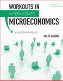 Workouts in Intermediate Microeconomics : A Modern Approach, Bergstrom, Theodore C. and Varian, Hal R., 0393935159