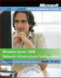 Implementing, Managing, and Maintaining a Microsoft Windows Vista Server Network Infrastructure, Textbook, MOAC, 0470225157