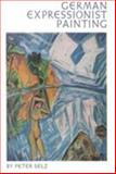 German Expressionist, Selz, Peter H., 0520025156