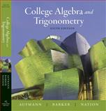 College Algebra and Trigonometry, Aufmann, Richard N. and Barker, Vernon C., 0618825150