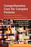 Comprehensive Care for Complex Patients : The Medical-Psychiatric Coordinating Physician Model, Frankel, Steven A. and Bourgeois, James A., 110702515X
