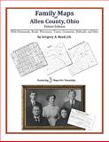 Family Maps of Allen County, Ohio, Deluxe Edition : With Homesteads, Roads, Waterways, Towns, Cemeteries, Railroads, and More, Boyd, Gregory A., 1420315153