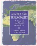 Algebra and Trigonometry, Wells, David and Schmitt, Lynn, 0137125151