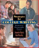 Strategies for College Writing : Sentences, Paragraphs, Essays, Harris, Jeanette and Moseley, Ann, 0205295150